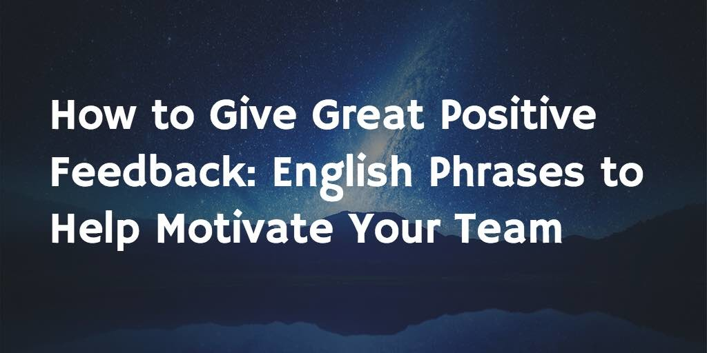 How to give great positive feedback