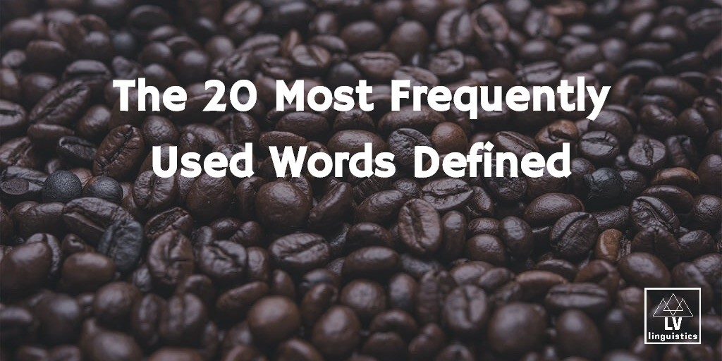 20 most frequently used English words defined
