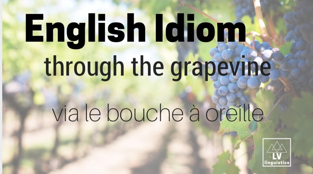 English idiom |through the grapevine